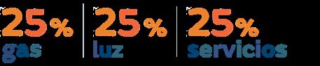 25% gas, 25% luz, 25% servicios